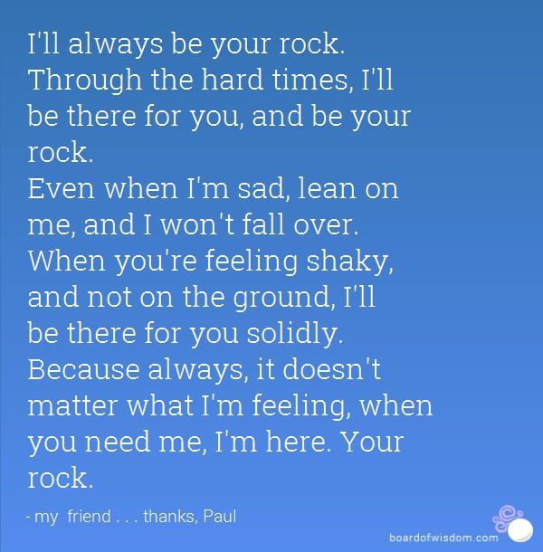 I Am Always Here For You No Matter What You Rock Quotes Friendship Quotes Rock Quotes