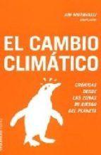 El cambio climático: crónicas desde las zonas de riesgo del planeta / Jim Motavalli (Compilador)  L/Bc 504 CAM http://almena.uva.es/search~S1*spi?/cL%2FBc+504/cl+bc+504/151%2C375%2C568%2CE/frameset&FF=cl+bc+504+cam&1%2C1%2C