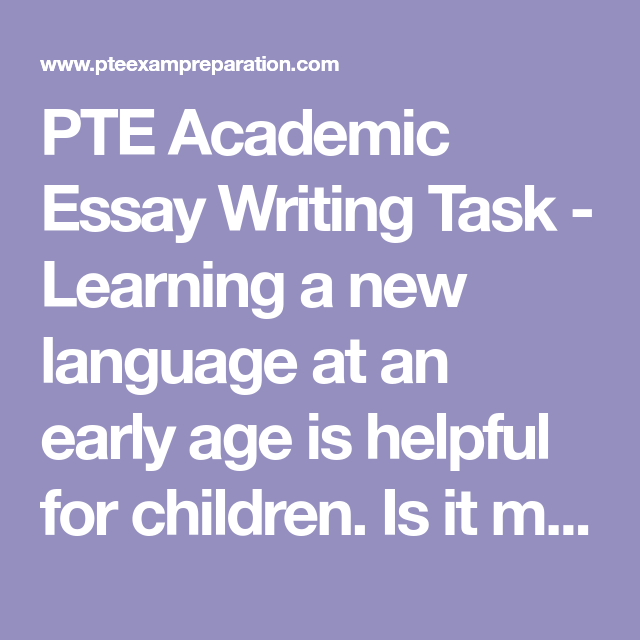 How To Write A Good Essay For High School Pte Academic Essay Writing Task  Learning A New Language At An Early Age  Is Helpful Write An Essay For Me also Essay On Arts Pte Academic Essay Writing Task  Learning A New Language At An  Essay With Apa Format
