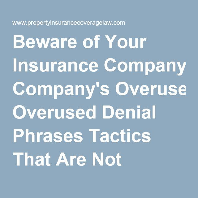 Beware Of Your Insurance Company S Overused Denial Phrases Tactics