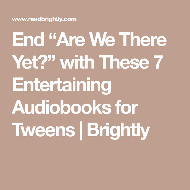 """End """"Are We There Yet?"""" With These 7 Entertaining"""