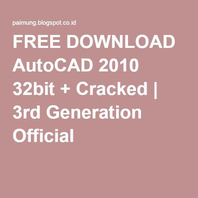 Free Download Autocad 2010 32bit Cracked 3rd Generation