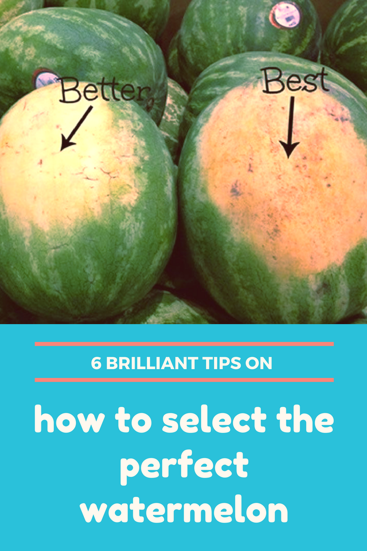 6 brilliant tips on how to select the perfect watermelon   The ...