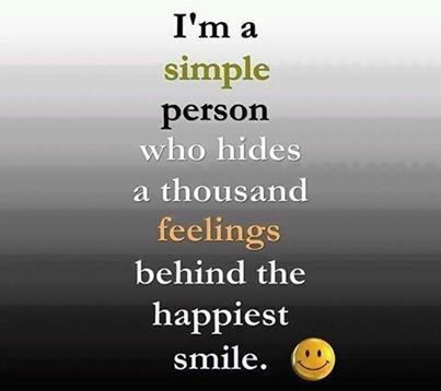 I M A Simple Person Who Hides A Thousand Feelings Behind The Happiest Smile Jokes Quotes Life Quotes Simple Person