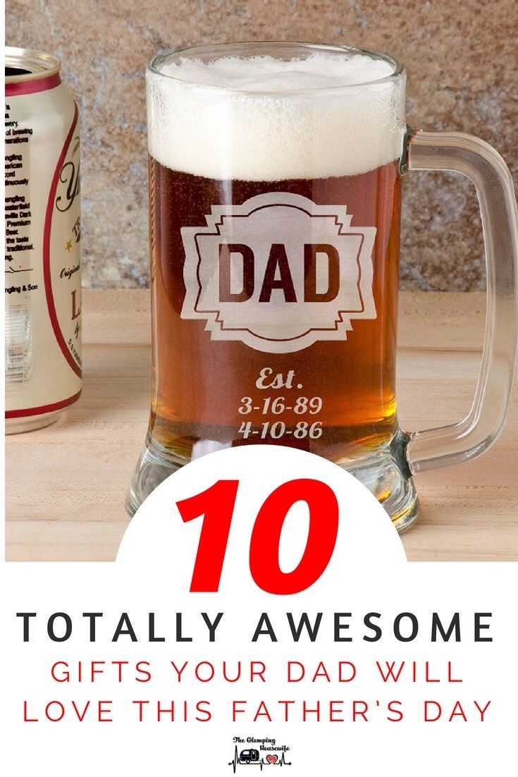 10 totally awesome fathers day gifts your dad will love