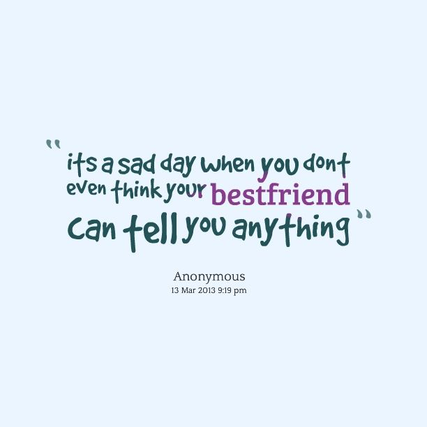 Best Friend Quotes When They Are Sad Quotes Love Pinterest