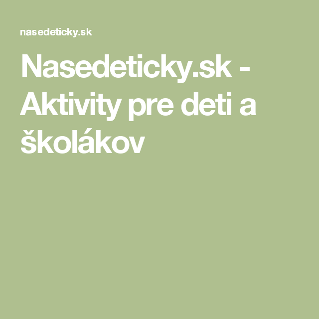 Nasedeticky.sk - Aktivity pre deti a školákov