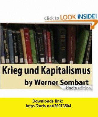 Krieg und Kapitalismus (German Edition) eBook Werner Sombart ,   ,  , ASIN: B007RZP5G0 , tutorials , pdf , ebook , torrent , downloads , rapidshare , filesonic , hotfile , megaupload , fileserve