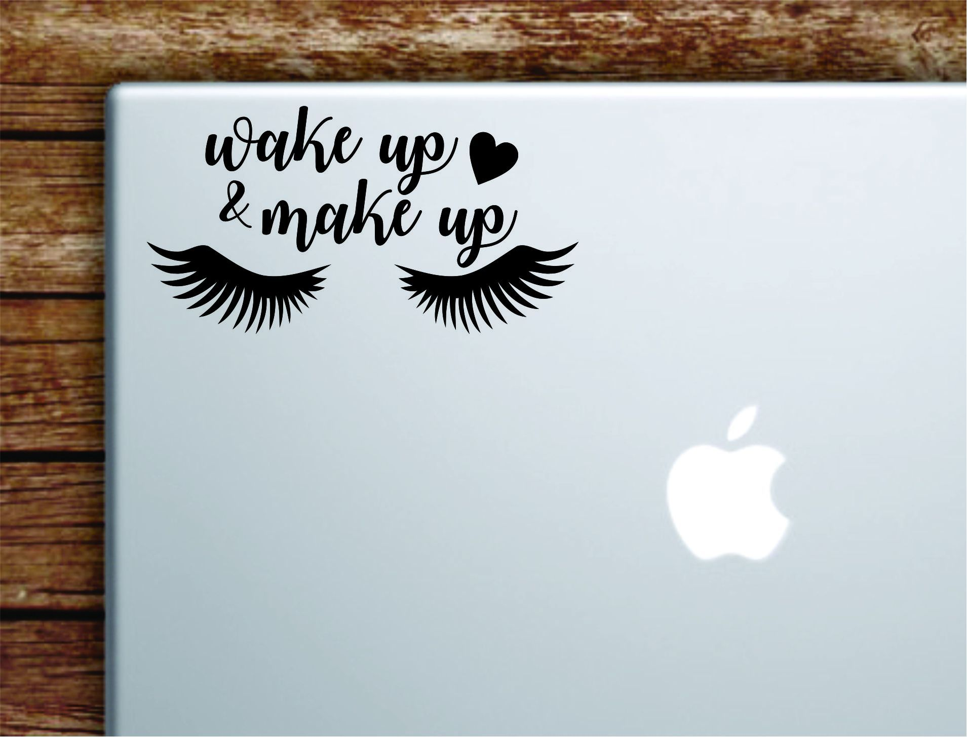Wake Up And Make Up V8 Laptop Wall Decal Sticker Vinyl Art Quote Macbook Apple Decor Car Window Truck Kids Baby Teen Girls Lashes Brows Beauty - grey