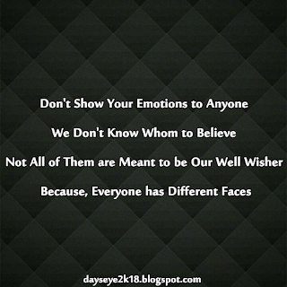 Days Eye Never Show Your Emotions Quotes Pinterest Quotes
