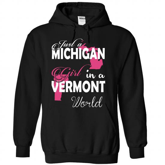 Just a MICHIGAN Girl In a VERMONT World #tee #shirt