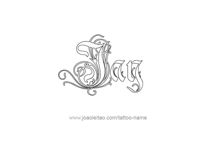 Jay Name Tattoo Designs Jay Name Name Tattoo Name Tattoos