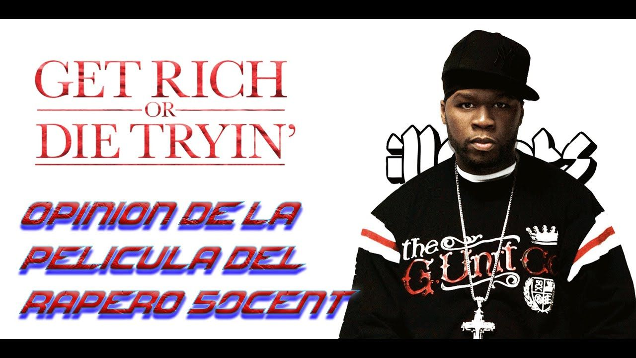 Pelicula 50cent Rico O Muerto Opinion Get Rich Or Die Trying How To Get Rich Youtube Videos Rich