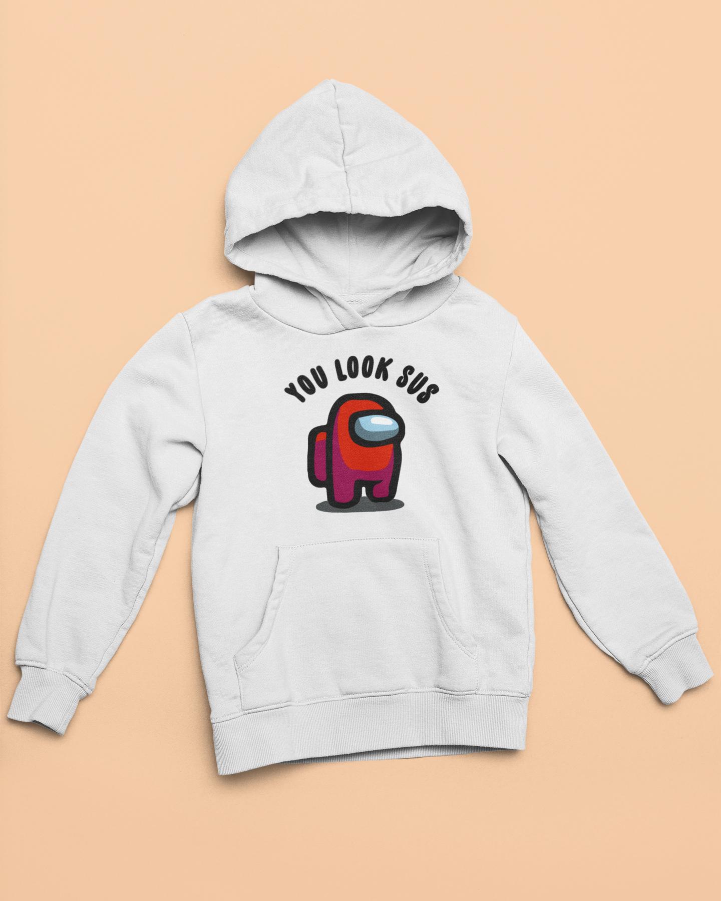 You Look Sus Among Us Meme Hoodie Hoodies Custom Hoodies Shirts