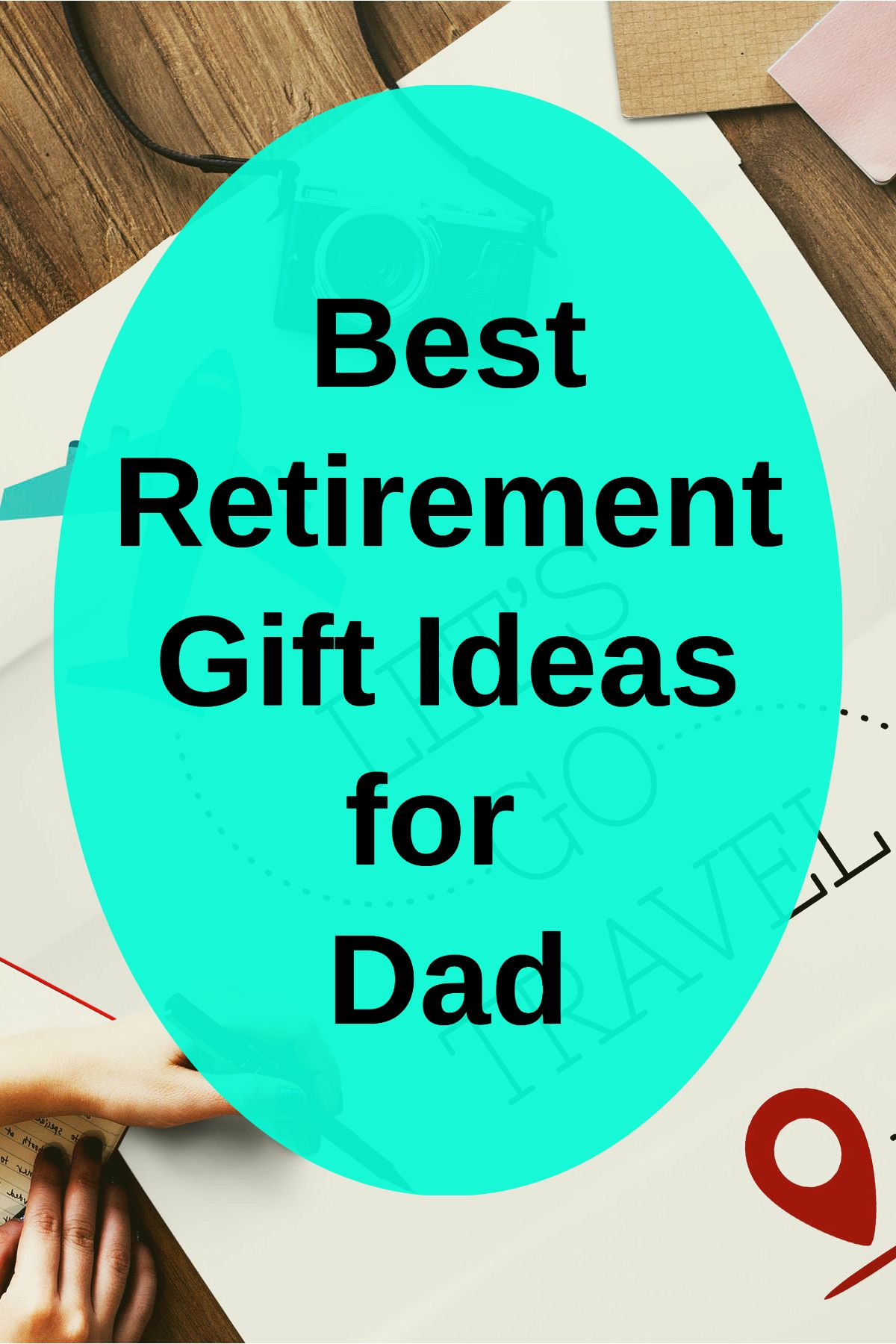 Best Retirement Gift Ideas For Dad That He Is Bound To Love