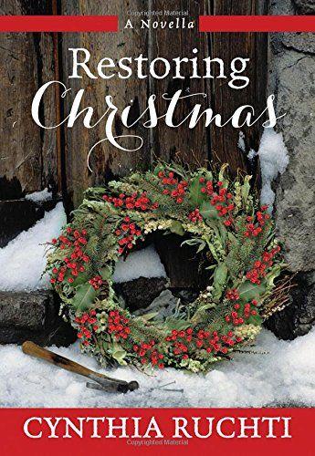 Restoring Christmas A Novella by Cynthia Ruchti   wwwamazon