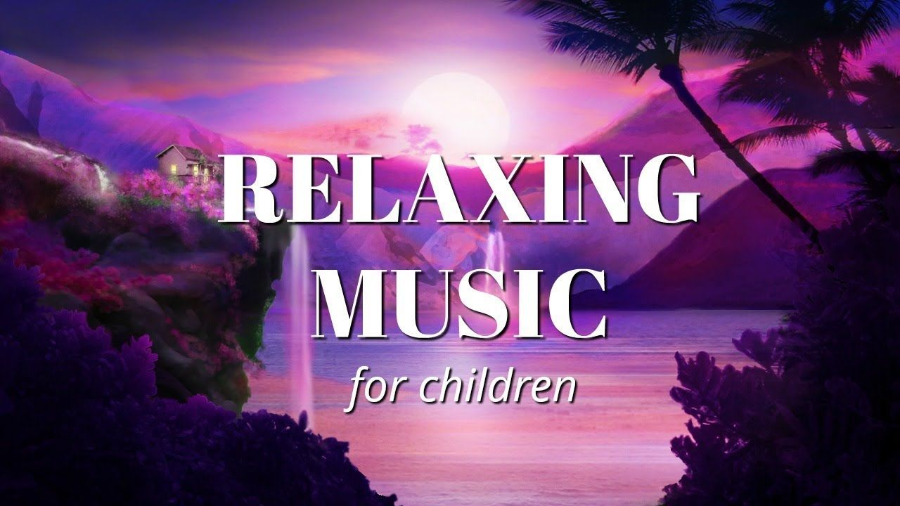 Relaxing Sleep Music for Children 🎵Nap time   Relaxation ...
