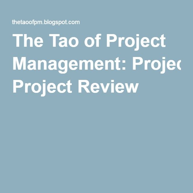 The Tao of Project Management Project Review Project Managment