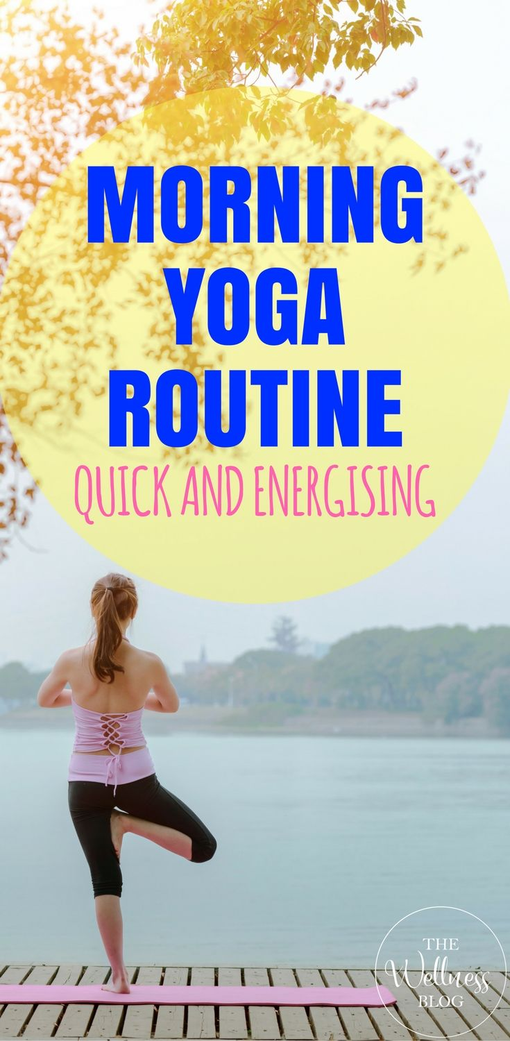 A Quick Energising Morning Yoga Routine Beginner Morning Yoga Morning Yoga Morning Yoga Routine