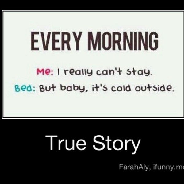 YEP !!!!!! EVERY MORNING !!!!!!!! EXPECIALLY BC MY ROOMS FREEZING JUST HOW I LIKE IT !!!!!