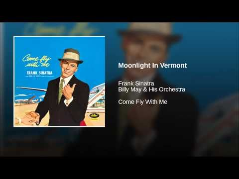 Moonlight In Vermont Frank Sinatra Come Fly With Me Sinatra