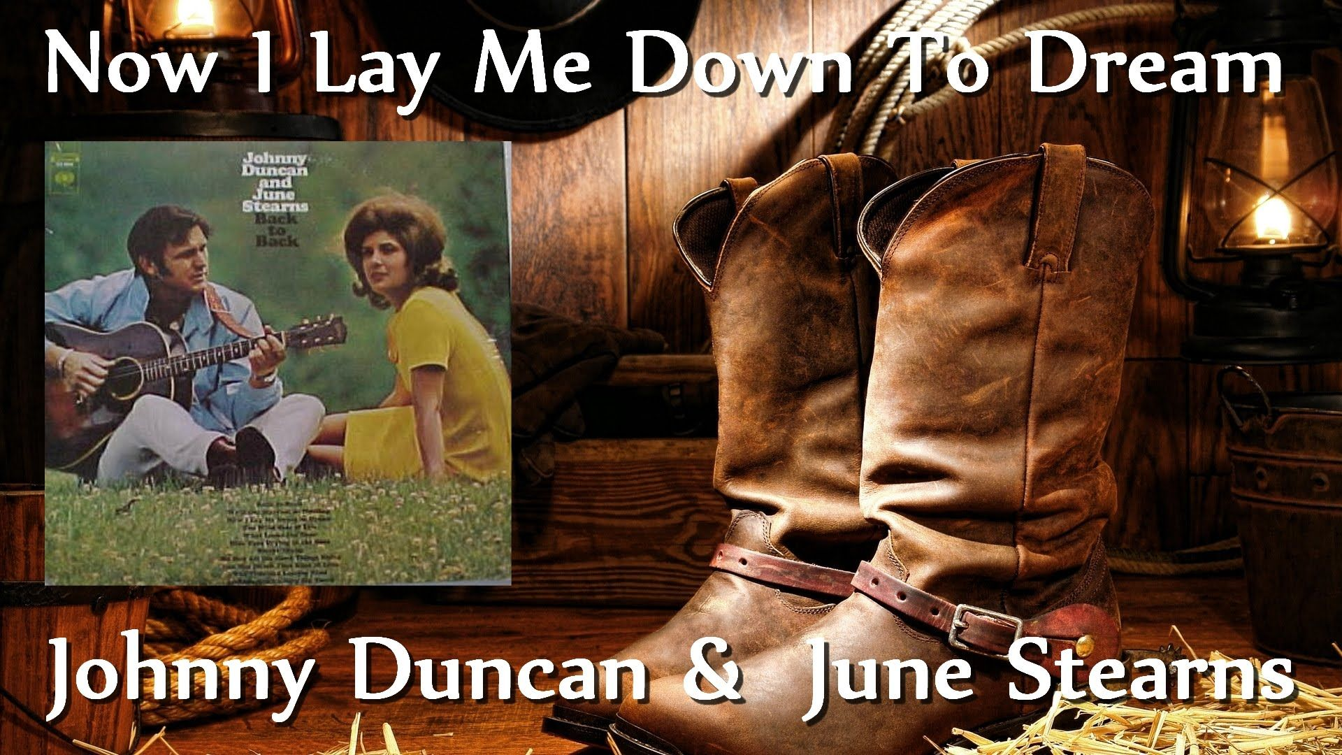 Johnny Duncan & June Stearns - Now I Lay Me Down To Dream