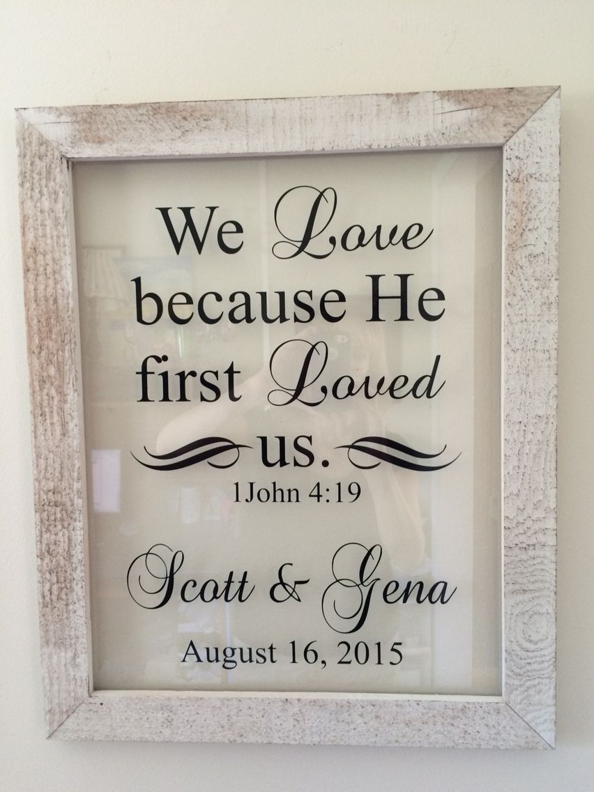 9506a771df05 Rustic wood frame with vinyl on glass sign. Great for wedding/shower gift.  FB/Bonnie's Custom Signs and Designs