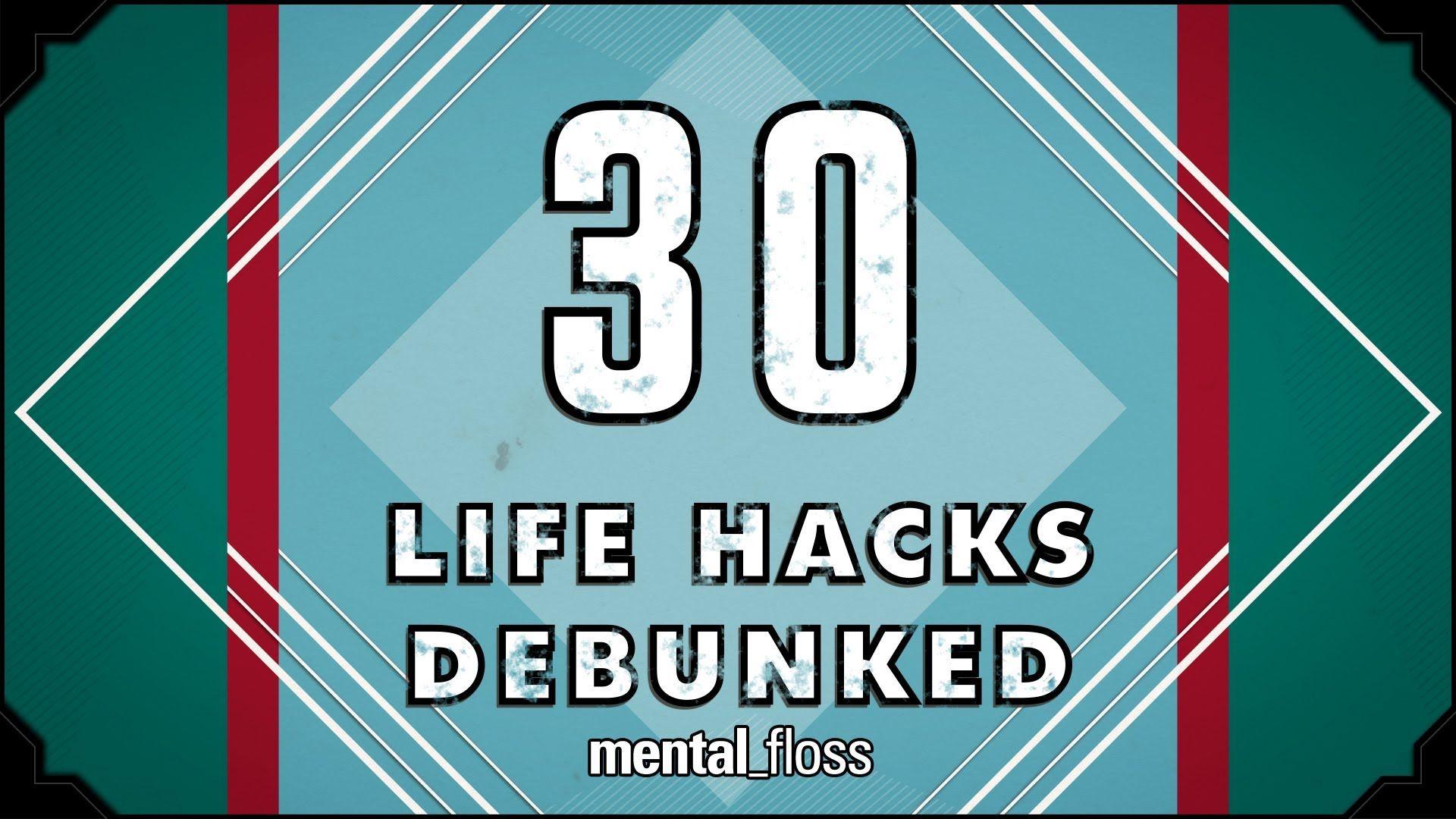 30 Life Hacks Debunked - mental_floss on YouTube (Ep. 30)