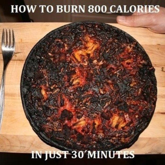 Burn Calories | Burn calories fast, Food humor, Workout humor