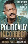 Politically Incorrect: The Autobiography, RRP NZ $39.99