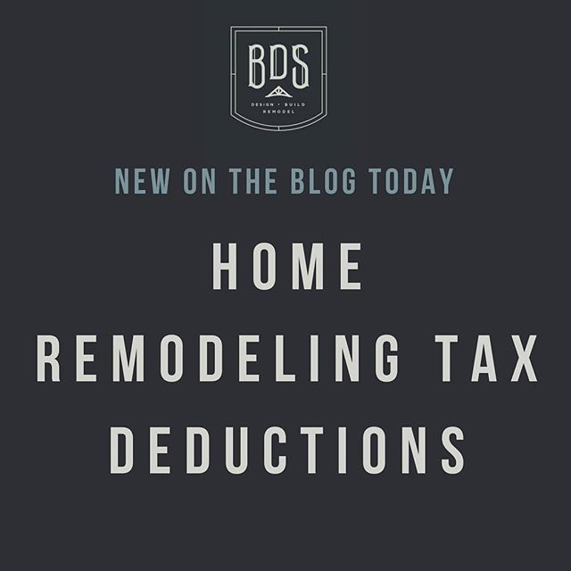 New On The Blog Today- Home Remodeling Tax Deductions For