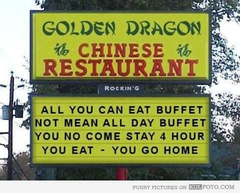 Golden Dragon Restaurant Chinese Buffet Funny Signs Chinese Restaurant