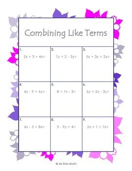 I have created 10 worksheets, key included, to practice the fundamental task of combining like terms.  The student will not only have to identify like terms, but also add and subtract integers.  I included practice problems that require simplifying an expression by using the Distributive Property, prior to combining like terms.