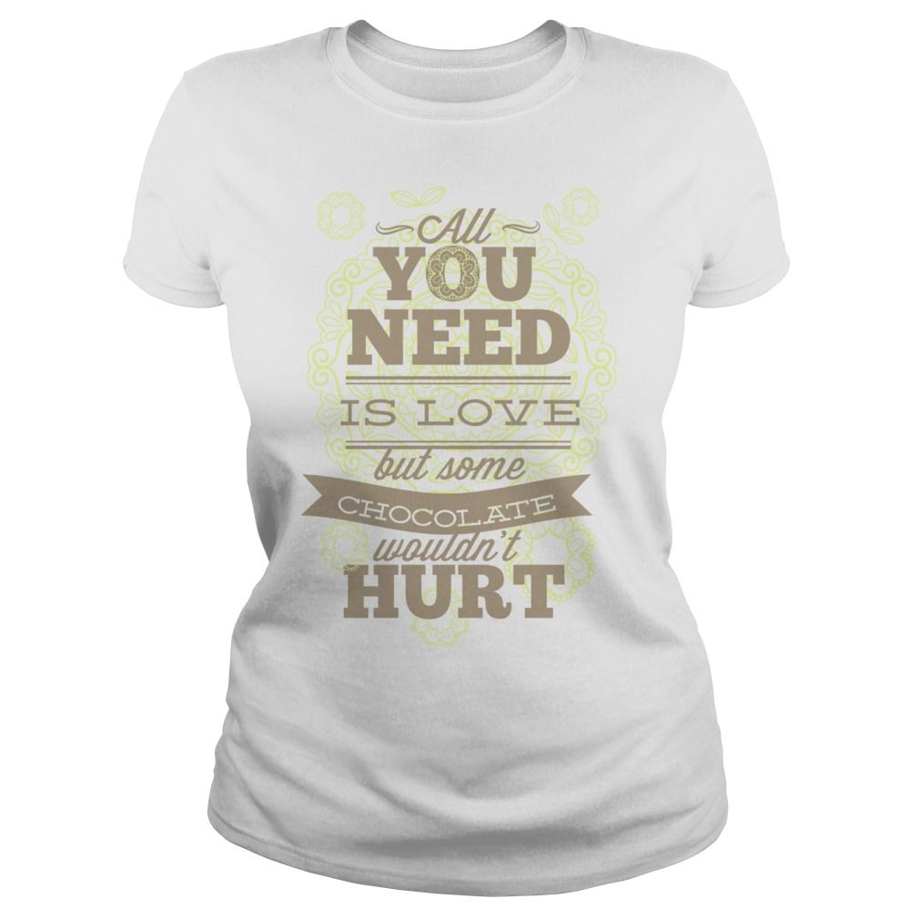 Love and Chocolate - All you need is love...but some chocolate wouldnt hurt. #Chocolate #Chocolateshirts #iloveChocolate # tshirts