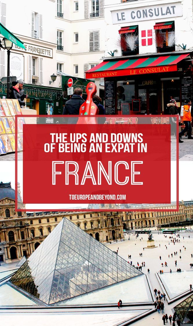 Living in France: The Ups and Downs Of Being An Expat In