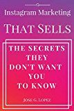 Free Kindle Book -   Instagram Marketing That Sells: The Secrets They Don't Want You To Know (IMTS) Check more at http://www.free-kindle-books-4u.com/business-moneyfree-instagram-marketing-that-sells-the-secrets-they-dont-want-you-to-know-imts/