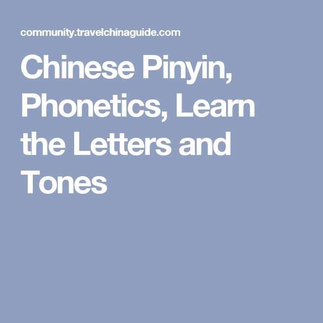 Chinese Pinyin Phonetics Learn The Letters And Tones Mandarin