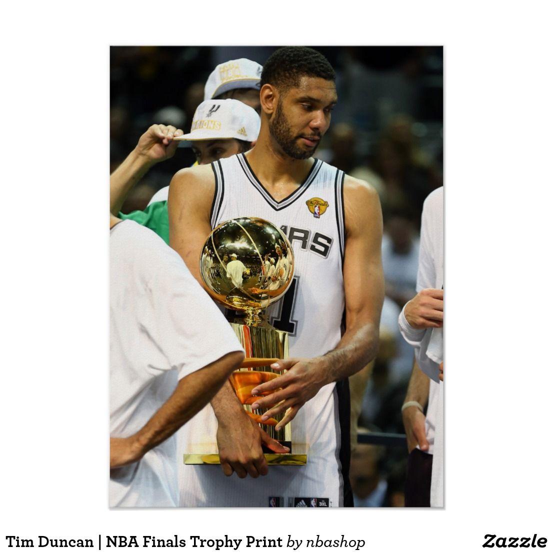 Tim Duncan Nba Finals Trophy Print Zazzle Com Nba Finals Tim Duncan Nba Finals Game