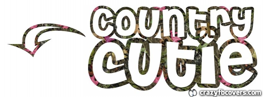 Country Girl Quotes About Life: Camo Country Cutie Facebook Cover Facebook Timeline Cover