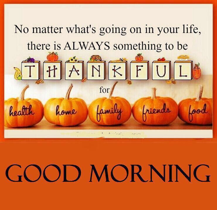 Good Morning Always Be Thankful For God S Plan In Your Life