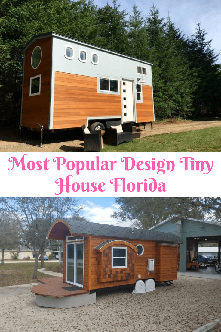 Get design ideas to build your own from tiny house florida most popular design