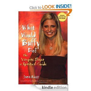 What Would Buffy Do: The Vampire Slayer as Spiritual Guide eBook: Jana Riess: Kindle Store This actually is pretty decent. When I worked at a library and got to buy books, I bought it for our library and we could not keep it on our shelves it go checked out so often.