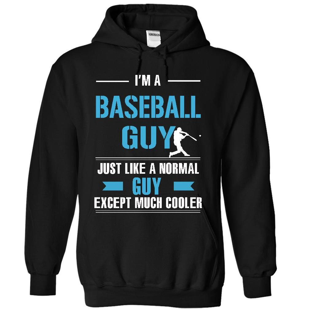 Baseball guy is cooler T Shirt, Hoodie, Sweatshirt | Career Shirts ...