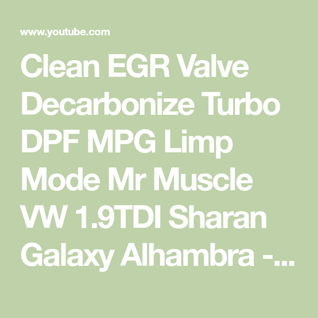 Clean Egr Valve Decarbonize Turbo Dpf Mpg Limp Mode Mr Muscle Vw 1 9tdi Sharan Galaxy Alhambra Youtube Mr Muscle Vw Sharan Volkswagen
