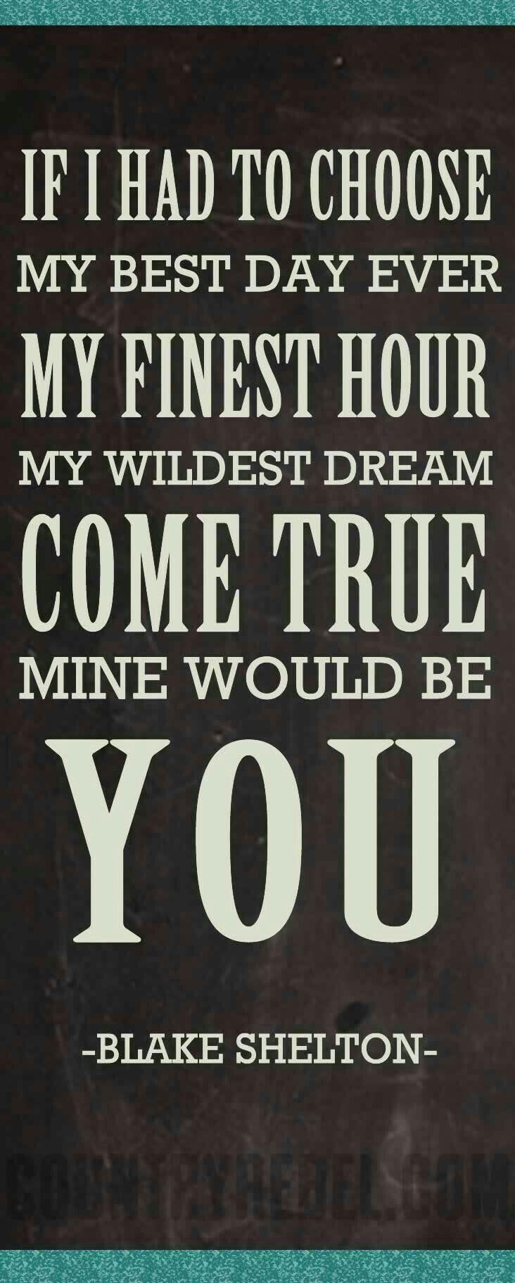 Blake Shelton song lyrics. Country Music artist. Music quotes.