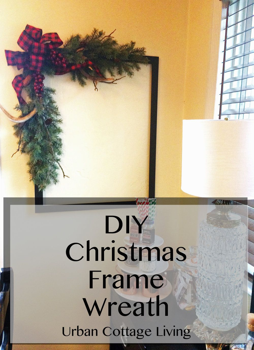 urban cottage living diy christmas frame wreath | small house living