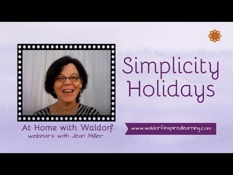 Simplicity Holidays webinar on At Home With Waldorf from Waldorf-Inspired Learning full of verses, songs, and gift ideas for homeschooling families.