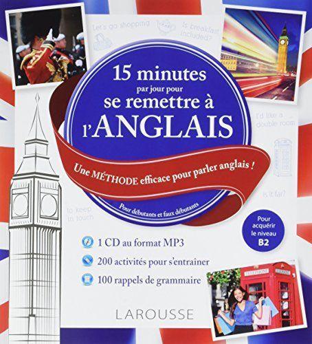 15 minutes par jour pour se remettre  u00e0 l u2019anglais   une m u00e9thode efficace pour parler anglais