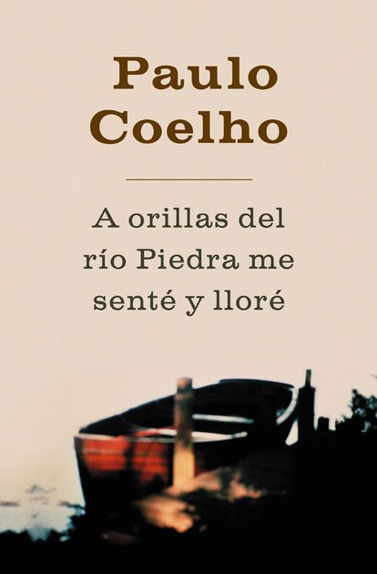 A Orillas Del Rio Piedra Me Sente Y Llore By Paulo Coelho On
