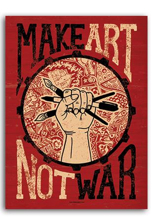 Make Art Not War Art V Ii Political Art Protest Art Hippie Art